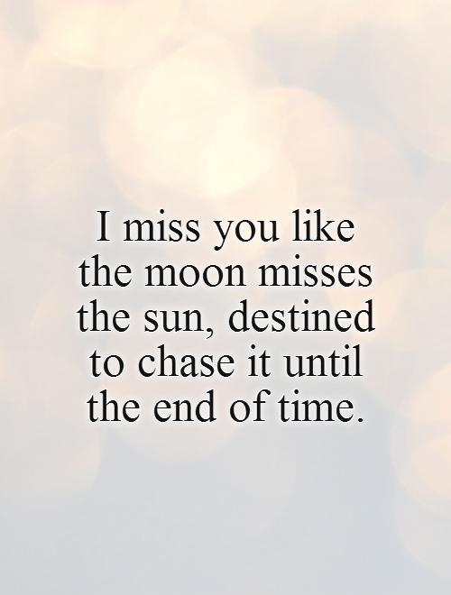 80 I Miss You Like Quotes That\'ll Make You Miss Them Even More