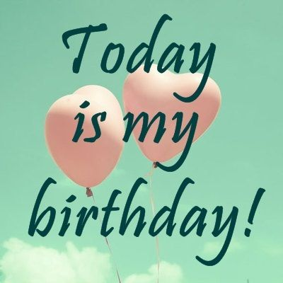 today is my birthday quotes