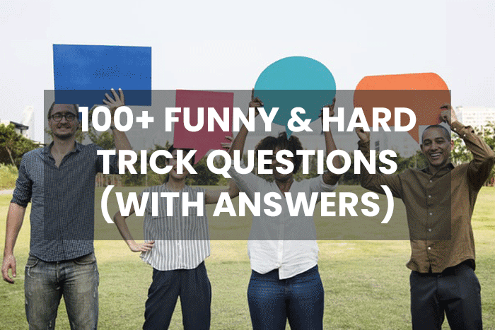100+ Interesting Trick Questions and Answers That'll Make