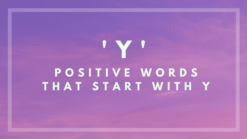 List of Positive Words That Start with Y.png