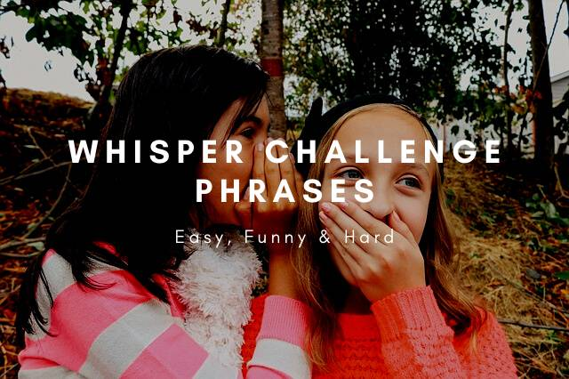 Whisper challenge phrases , easy, hard and funny